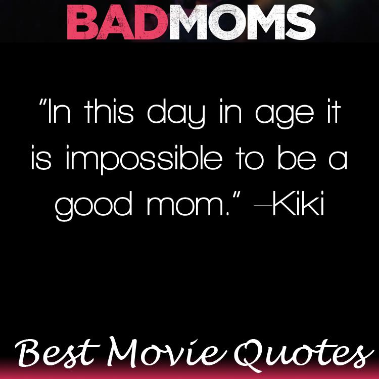 Bad Moms Movie Quote