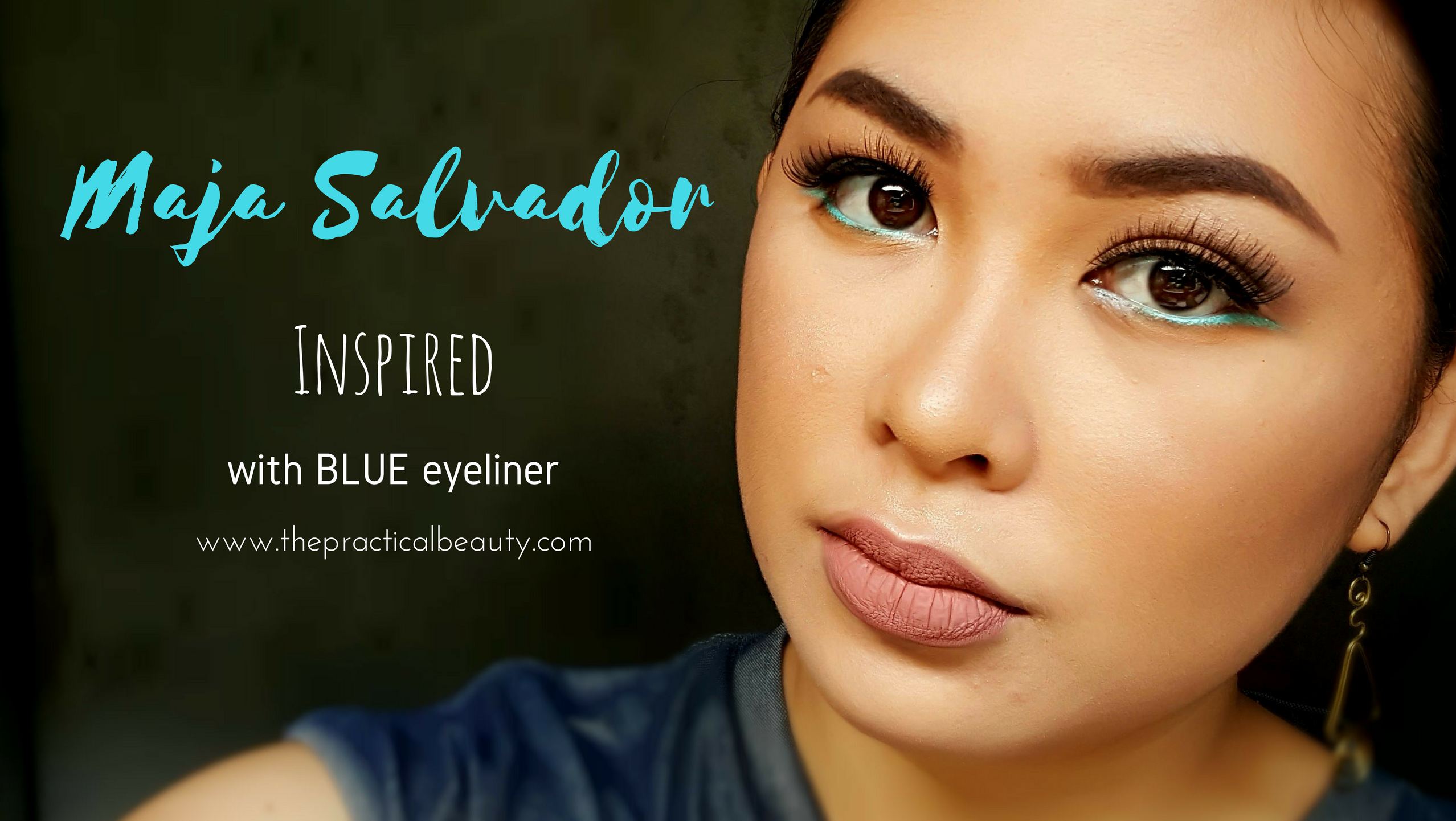 Maja Salvador Inspired Look - With Blue Eye Makeup | The Practical Beauty