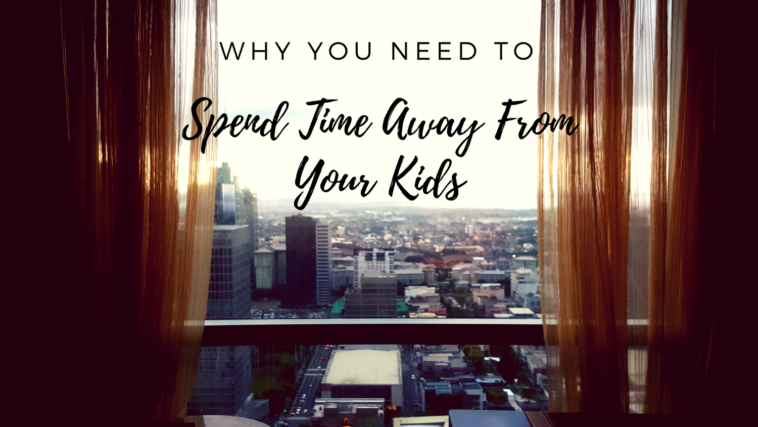 Spend Time Away From Your Kids | The Practical Beauty